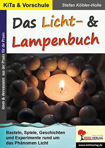 Das Licht- & Lampenbuch: Spiele, Geschichten, Basteln: Stefan Köhler-Holle