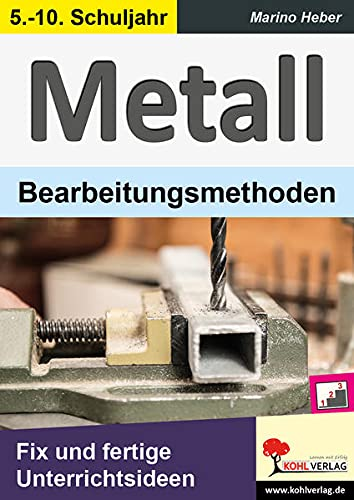 9783956868351: METALL - Bearbeitungsmethoden: Fix und fertige Unterrichtsideen