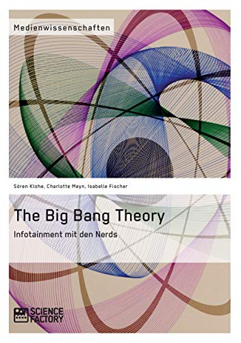 9783956870033: The Big Bang Theory: Infotainment mit den Nerds