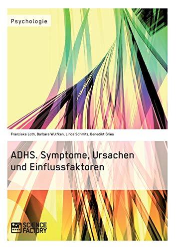 9783956870118: ADHS. Symptome, Ursachen und Einflussfaktoren