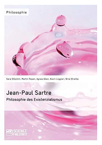 9783956871139: Jean-Paul Sartre. Philosophie des Existenzialismus