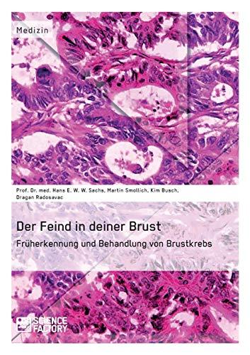 Der Feind in deiner Brust: Prof. Dr. med. Hans E. W. W. Sachs