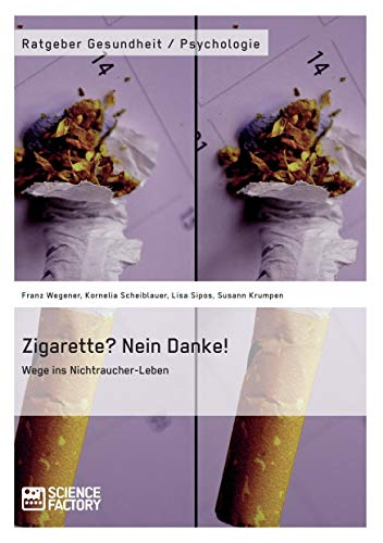 9783956871320: Zigarette? Nein Danke! Wege ins Nichtraucher-Leben (German Edition)