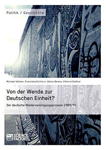9783956871504: Von Der Wende Zur Deutschen Einheit? Der Deutsche Wiedervereinigungsprozess 1989/90