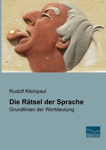Die Rätsel der Sprache: Rudolf Kleinpaul
