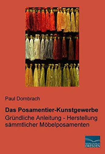 9783956922152: Das Posamentier-Kunstgewerbe: Gruendliche Anleitung - Herstellung saemmtlicher Moebelposamenten (German Edition)