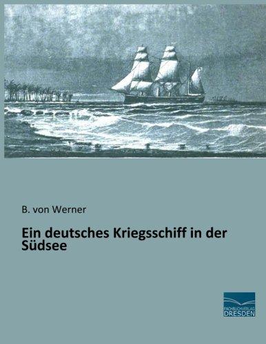 Ein deutsches Kriegsschiff in der Südsee: B. von Werner