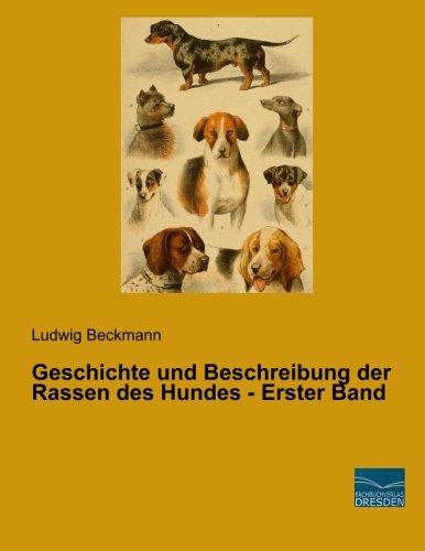 9783956923333: Geschichte und Beschreibung der Rassen des Hundes - Erster Band (German Edition)
