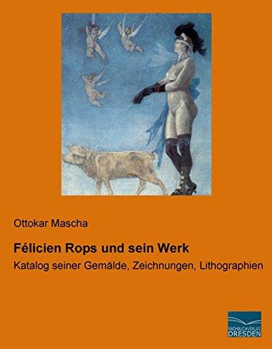 9783956923692: Felicien Rops und sein Werk: Katalog seiner Gemaelde, Zeichnungen, Lithographien (German Edition)