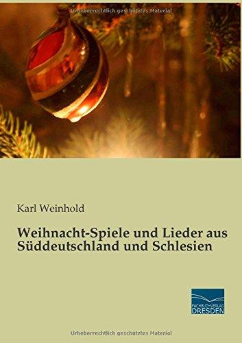 9783956924309: Weihnacht-Spiele und Lieder aus Sueddeutschland und Schlesien