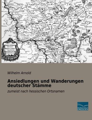 9783956924606: Ansiedlungen und Wanderungen deutscher Staemme: zumeist nach hessischen Ortsnamen