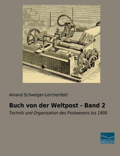 Buch von der Weltpost - Band 2: Amand Schweiger-Lerchenfeld