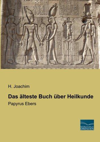 9783956925115: Das aelteste Buch ueber Heilkunde: Papyrus Ebers (German Edition)