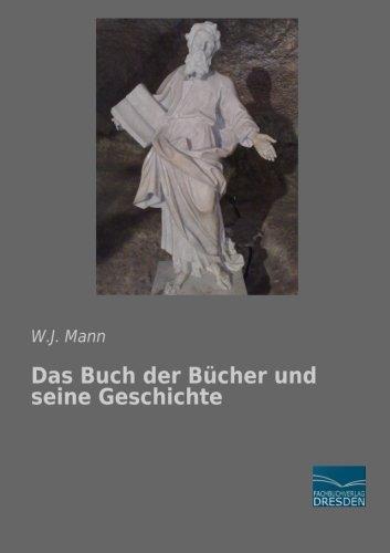 Das Buch der Bücher und seine Geschichte (Paperback): W. J. Mann