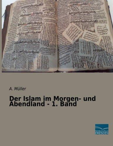 Der Islam im Morgen- und Abendland - 1. Band: A. M�ller
