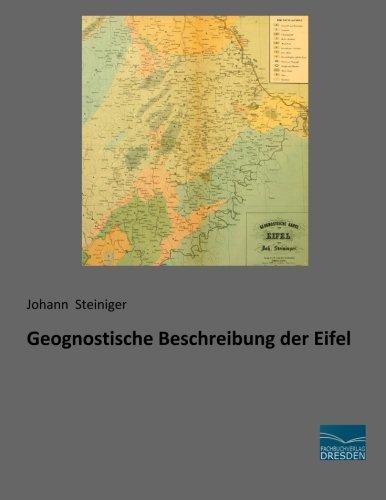 Geognostische Beschreibung der Eifel (Paperback): Johann Steiniger
