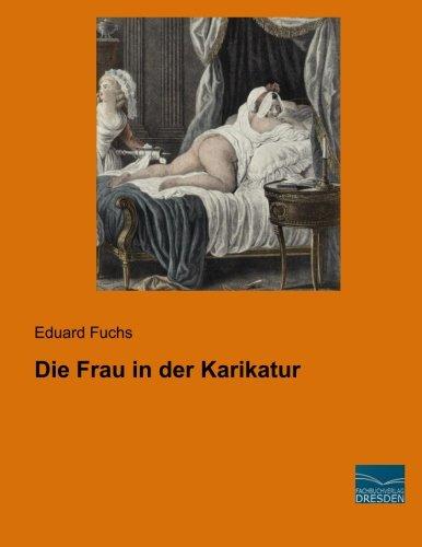 Die Frau in der Karikatur: Eduard Fuchs