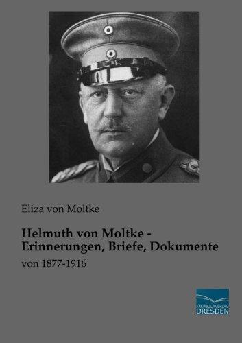9783956926389: Helmuth von Moltke - Erinnerungen, Briefe, Dokumente: von 1877-1916