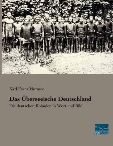 Das Überseeische Deutschland: Karl Franz Huttner