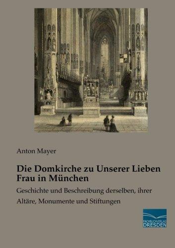 Die Domkirche zu Unserer Lieben Frau in München: Anton Mayer