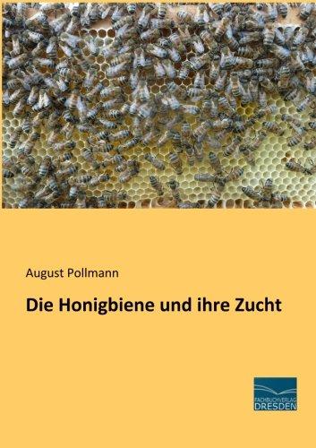 9783956926686: Die Honigbiene und ihre Zucht