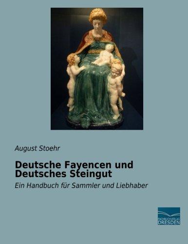 Deutsche Fayencen und Deutsches Steingut: August Stoehr
