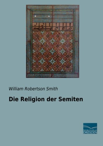 9783956928987: Die Religion der Semiten (German Edition)