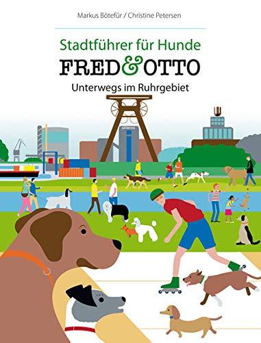 FRED & OTTO unterwegs im Ruhrgebiet: Stadtführer für Hunde (Paperback): Markus Bötefür, ...