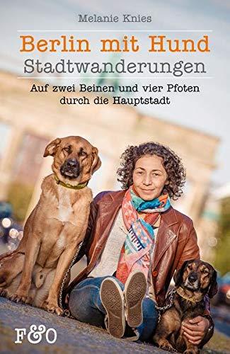 9783956930140: Berlin mit Hund: Stadtspaziergänge für Mensch mit Hund