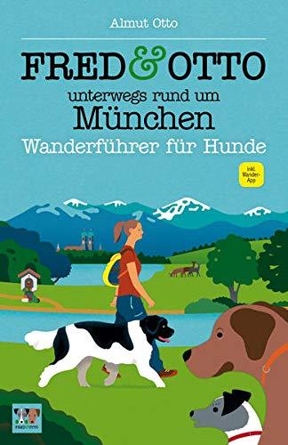 9783956930270: FRED & OTTO unterwegs rund um M�nchen: Wanderf�hrer f�r Hunde