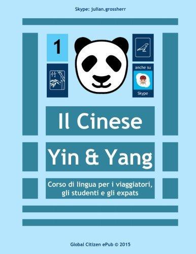 9783956940200: Il Cinese Yin & Yang: Corso di lingua per i viaggiatori, gli studenti e gli expats