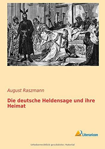 9783956970672: Die deutsche Heldensage und ihre Heimat