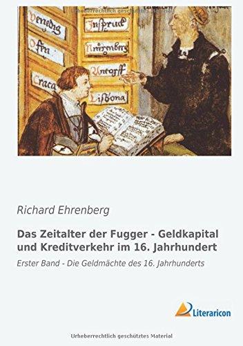 Das Zeitalter der Fugger - Geldkapital und Kreditverkehr im 16. Jahrhundert: Erster Band - Die ...