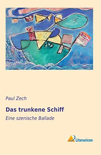 9783956972300: Das trunkene Schiff: Eine szenische Ballade