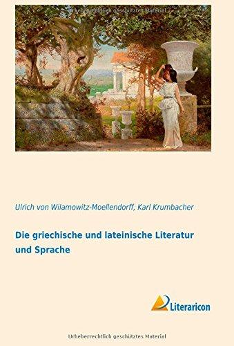 9783956973178: Die griechische und lateinische Literatur und Sprache