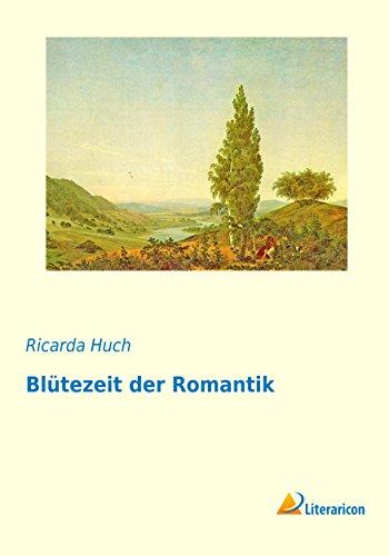 Blütezeit der Romantik - Ricarda Huch