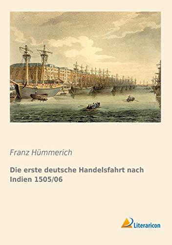 9783956977664: Die erste deutsche Handelsfahrt nach Indien 1505/06