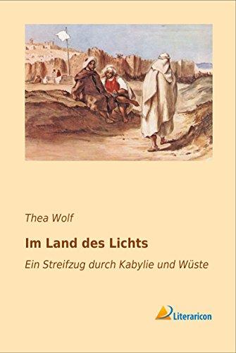 Im Land des Lichts: Ein Streifzug durch: Thea Wolf