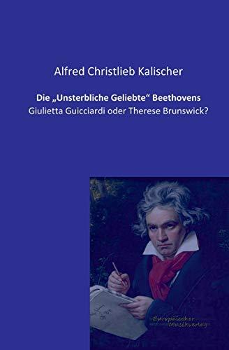 9783956980282: Die Unsterbliche Geliebte Beethovens