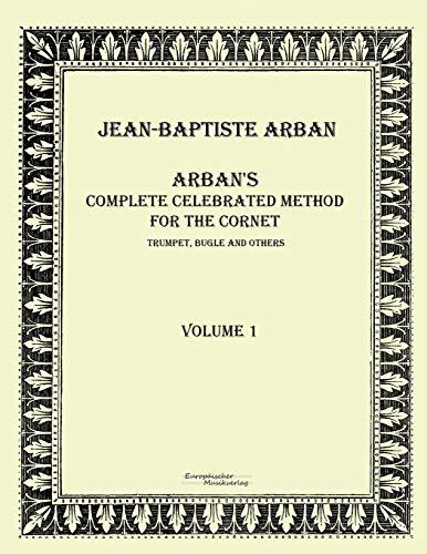 9783956980893: Arban's complete celebrated method for the cornet: Volume 1