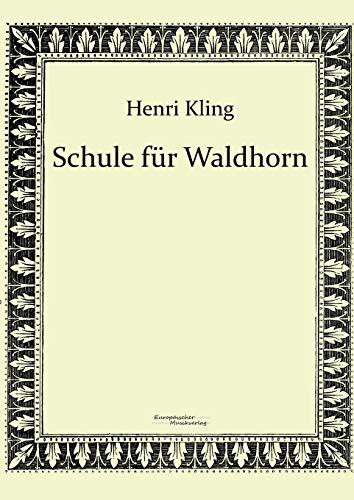 Schule für Waldhorn (German Edition): Henri Kling