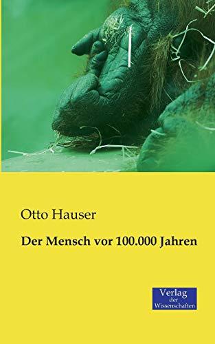 9783957000439: Der Mensch VOR 100.000 Jahren