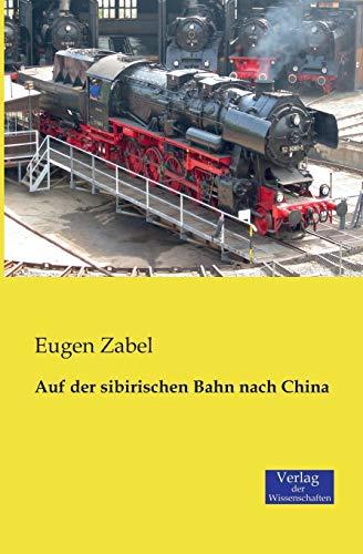9783957000583: Auf Der Sibirischen Bahn Nach China