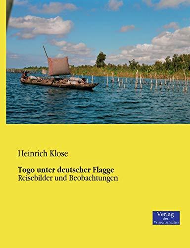 Togo unter deutscher Flagge: Heinrich Klose