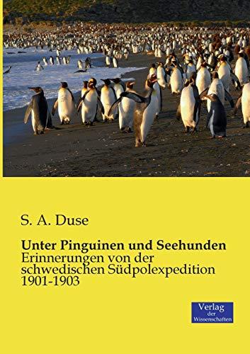 Unter Pinguinen Und Seehunden (Paperback): S A Duse