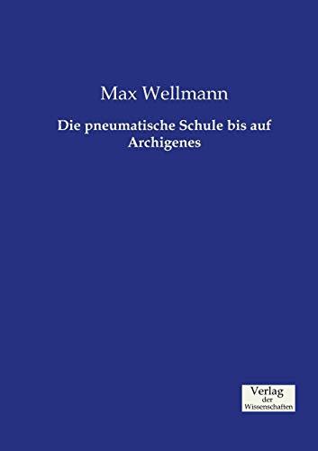9783957005205: Die pneumatische Schule bis auf Archigenes (German Edition)