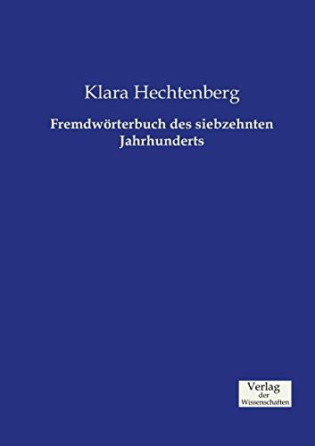 9783957006110: Fremdwörterbuch des siebzehnten Jahrhunderts (German Edition)