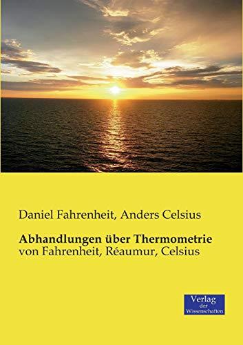 Abhandlungen über Thermometrie : von Fahrenheit, Réaumur,: Daniel Fahrenheit