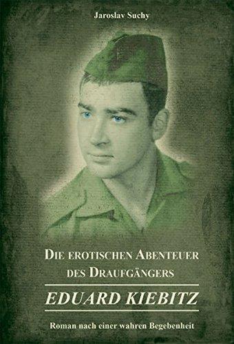 9783957160133: Die erotischen Abenteuer des Draufgängers Eduard Kiebitz: Roman nach einer wahren Begebenheit