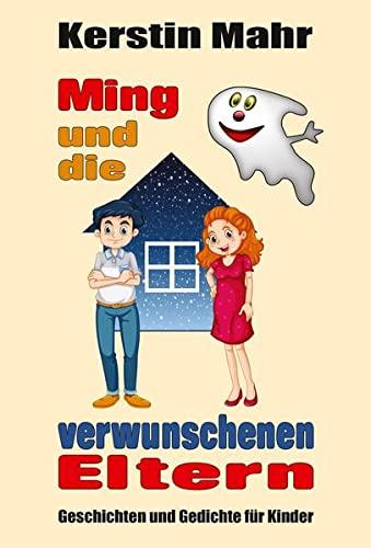 9783957160171: Ming und die verwunschenen Eltern: Geschichten und Gedichte für Kinder